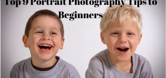 Top 9 Portrait Photography Tips for Beginners